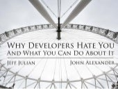 Why Developers Hate You And What Yo...