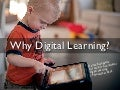 Why Digital Learning?