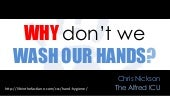 Why Don't We Wash Our Hands?