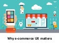 Why ecommerce UX matters