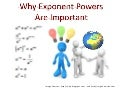 Why Exponent Powers are Important