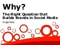 Why? The Right Question that Builds Brands in Social Media