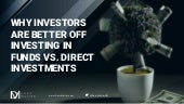 Investing in Funds vs. Direct Investments: Challenges & Opportunities