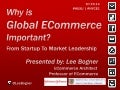 Why is Global ECommerce Important? @LeeBogner 2014