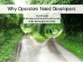 Why Operators Need Developers