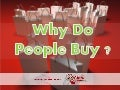 Why Do People Buy ?