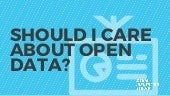 Why should I care about open data?