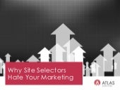 Why Site Selectors Hate Your Marketing