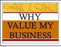 Why Value My Business?