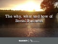 The Why, What, How of Social Business