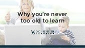 Why You're Never Too Old to Learn