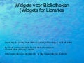 Widgets WorkShop for Libraries