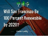 Will San Francisco Be 100 Percent Renewable by 2020?
