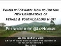 Paying it Forward: How to Sustain New Generations of Female and Youth Leaders in STI