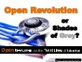 Open Revolution or Shades of Grey?: Open Resources on the Front Lines of Education (WILU 2013)