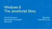 Windows 8 - The JavaScript Story
