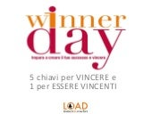 Winner Day - 5 chiavi per VINCERE  ...
