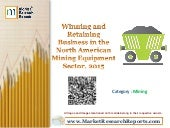 Winning and Retaining Business in the North American Mining Equipment Sector, 2015