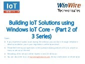 Building IoT Solutions using Windows IoT Core