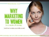 Why Marketing to Women Is a Waste of Money