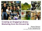 Creating an Engaging Library: Marketing from the Ground Up