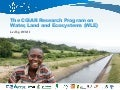 The CGIAR Research Program on Water, Land and Ecosystems (WLE) Led by IWM