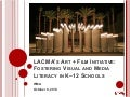 LACMA's Art + Film Initiative: Fostering Visual and Media Literacy in K–12 Schools