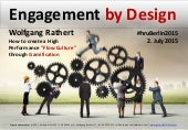 Engagement by Design - How to create a High Performance Flow Culture through Gamification