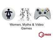 Women, Myths and Video Games