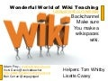 Wonderful world of wiki teaching   2012 edition