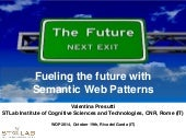Fueling the future with Semantic Web patterns - Keynote at WOP2014@ISWC