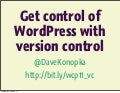 Get control of WordPress with version control