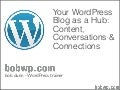 Your WordPress Blog as Your Hub: Content, Conversation and Connections