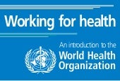 An Introduction of the WORLD HEALTH...