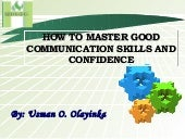 Good Communicators and Confidence Builders