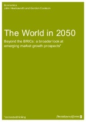 The World 2050 Beyond the BRICs: A ...