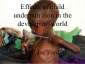 Effects of Child Undernutrition in ...