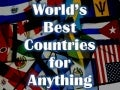 World's Best Countries for Anything!