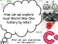 Project Introduction- World War One on a bike