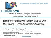 Enrichment of News Show Videos with...