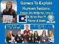 Games to Explain Human Factors: Come, Participate, Learn and Have Fun!!! Photo Album  Institute of Industrial Engineers (IIE) Worcester Polytechnic Institute (WPI) March 22, 2014
