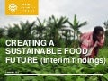 Creating a Sustainable Food Future: Interim Findings