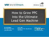 How to Grow PPC Into the Ultimate Lead Gen Machine (Webinar)