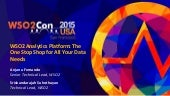 WSO2Con USA 2015: WSO2 Analytics Platform - The One Stop Shop for All Your Data Needs