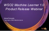 WSO2 Product Release Webinar: WSO2 Machine Learner 1.0