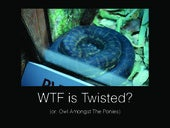 WTF is Twisted?