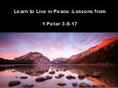 Learn to live in peace  1 Peter 3:8-17