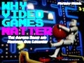 Why Video Games Matter (nhslma15)