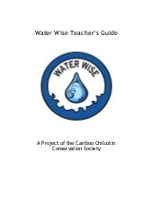 Water Wise Teacher's Guide - Caribo...