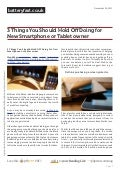Www.batteryfast.co.uk 3-things-you-should-hold-off-doing-for-new-smartphone-or-tablet-owner